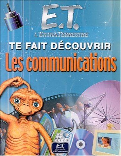 9782092404553: E.t. l'extra-terrestre te fait découvrir les communications