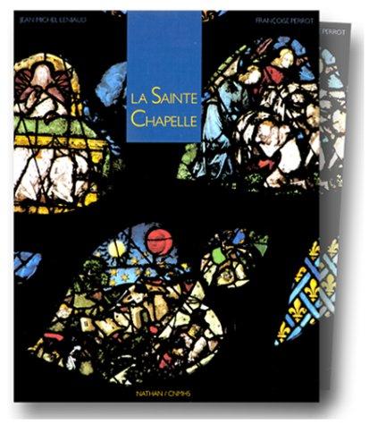 La Sainte Chapelle: Leniaud, Jean-Michel, and Perrot, Francoise