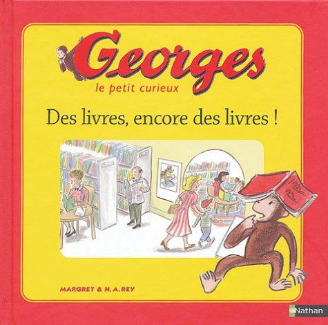 9782092503591: Georges le petit curieux : Des livres encore des livres