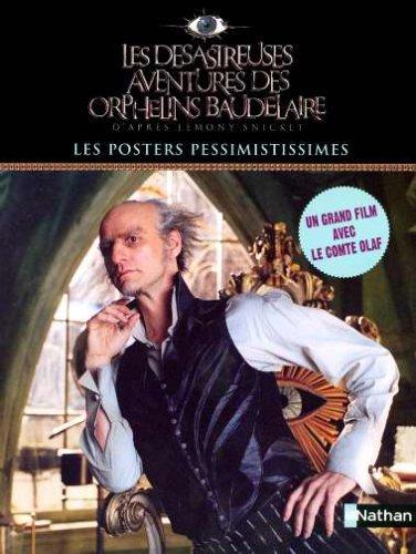 9782092504765: Les désastreuses Aventures des Orphelins Baudelaire : Les posters pessimistissimes