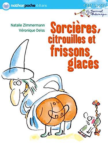 9782092505458: Sorcières, citrouilles et frissons glacés