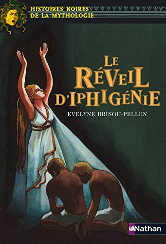 9782092505571: le R�veil d'Iphig�nie