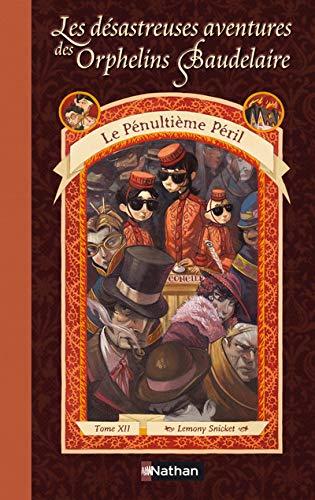 9782092506790: Les Désastreuses Aventures des Orphelins Baudelaire, tome 12 : Le Pénultième Péril