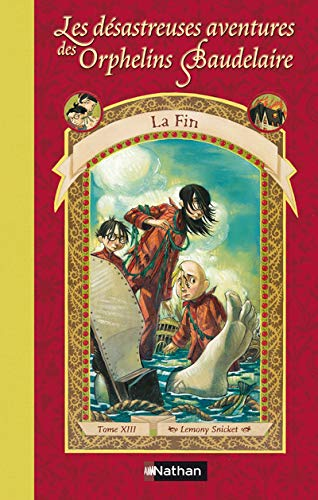9782092506806: Les D�sastreuses Aventures des Orphelins Baudelaire, Tome 13 : La Fin