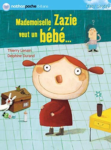 Mademoiselle Zazie Veut Un Be?be?: n/a