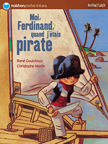 9782092506998: Moi Ferdinand, quand j'étais pirate