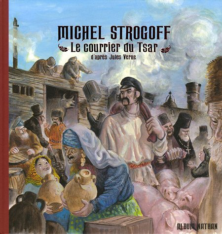 MICHEL STROGOFF ; LE COURRIER DU TSAR: LEFORT, LUC