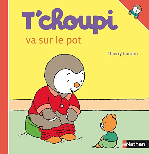 9782092508268: T Choupi Va Sur Le Pot (French Edition)