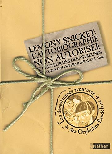 9782092508671: Lemony Snicket : L'autobiographie non autorisée de l'auteur des Désastreuses Aventures des Orphelins Baudelaire