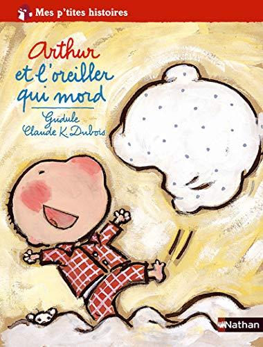 Arthur : Arthur et l'oreiller qui mord: Gudule; Claude-K Dubois