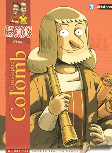 9782092512500: C'Est Pas Sorcier!: .. D'Etre Christophe Colomb (French Edition)