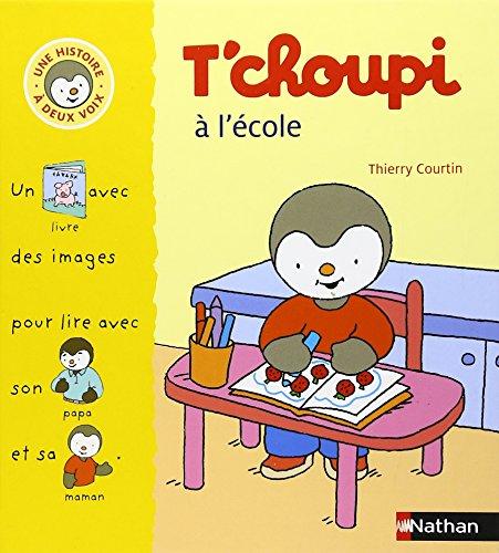 9782092513804: T'choupi A L'Ecole (T'choupi l'ami des petits: Une Histoire a Deux Voix) (French Edition)