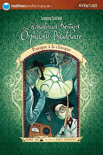 9782092514139: Les désastreuses Aventures des Orphelins Baudelaire, Tome 8 : Panique à la clinique