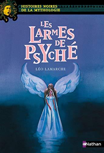 Les larmes de Psyché - N° 17: Lamarche, Leo