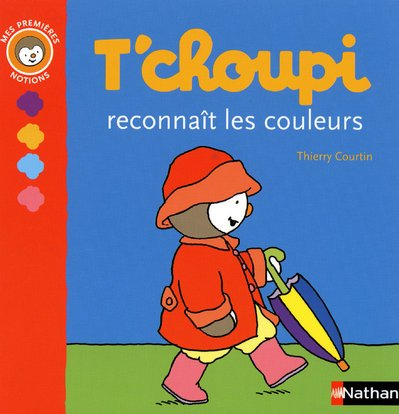 9782092514856: T Choupi Reconnait Couleurs (French Edition)