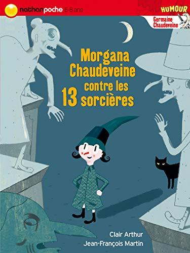 9782092517642: Germaine Chaudeveine, Tome 6 : Morgana Chaudeveine contre les 13 sorcières