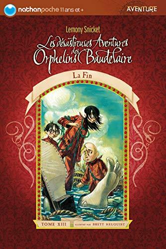 9782092517666: Les désastreuses Aventures des Orphelins Baudelaire, Tome 13 : La Fin