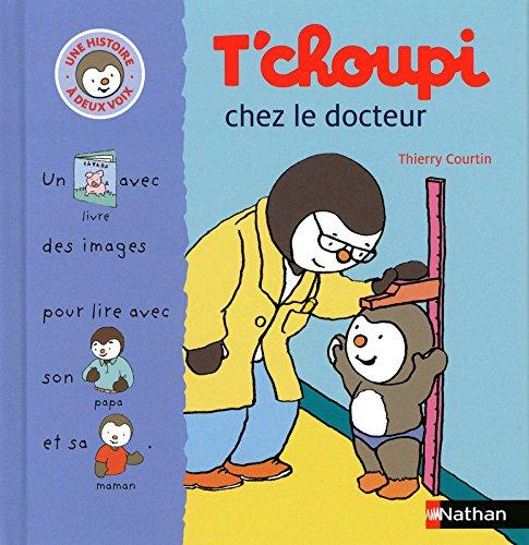 9782092518588: T'choupi Chez Le Docteur (T'choupi l'ami des petits: Une Histoire a Deux Voix) (French Edition)