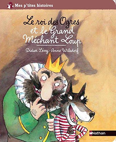 9782092519677: Le roi des Ogres et le Grand Méchant Loup (French Edition)