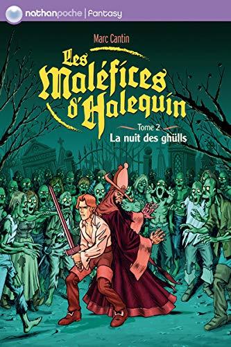 les mal?fices d'Halequin t.2 ; la nuit des gh?lls: Marc Cantin, Jean-Emmanuel Vermot-Desroches