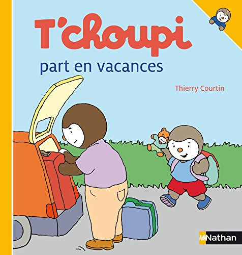 T'choupi part en vacances - N° 42: Courtin, Thierry