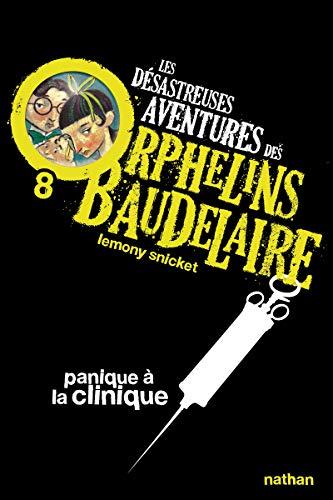 9782092524886: Les Desastreuses Aventures DES Orphelins Baudelaire: Vol. 8/Panique a LA Clinique (French Edition)