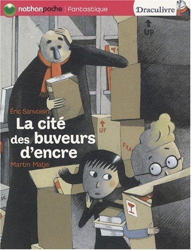 La cité des buveurs d'encre (French Edition) (2092525611) by Eric Sanvoisin