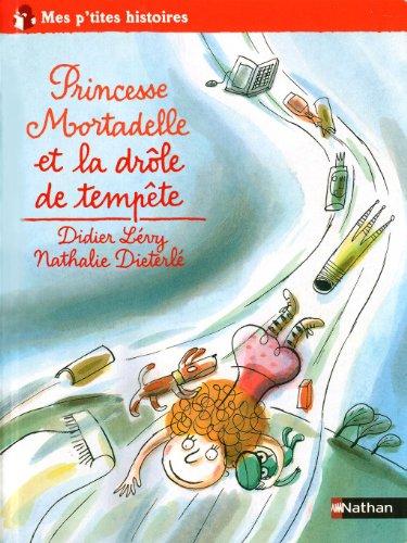 9782092525920: Princesse Mortadelle et la drôle de tempête