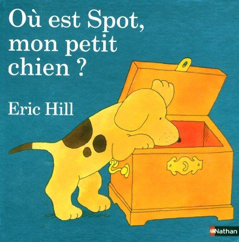 9782092527825: Spot: Ou Est Spot, Mon Petit Chien? (French Edition)