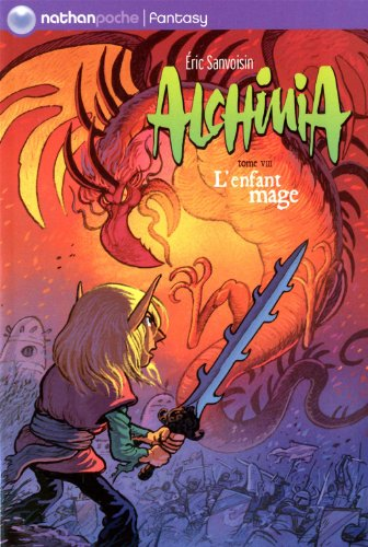 Alchimia, Tome 8 : L'enfant mage: Sanvoisin, Eric