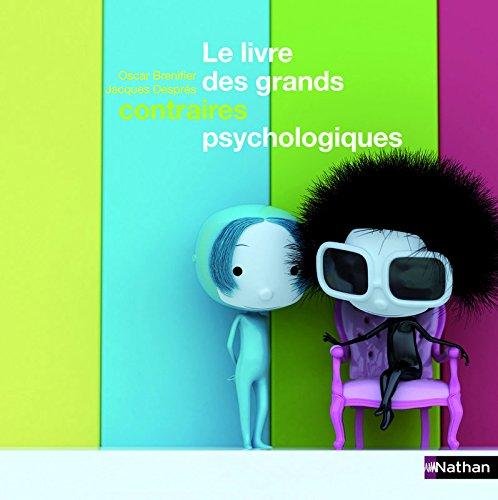 9782092528723: Le livre des grands contraires psychologiques