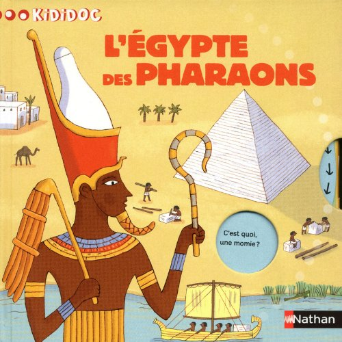 9782092529997: Kididoc: L'egypte DES Pharaons (French Edition)