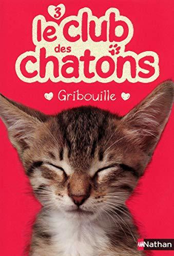 9782092532522: Le club des chatons, Tome 3 : Gribouille