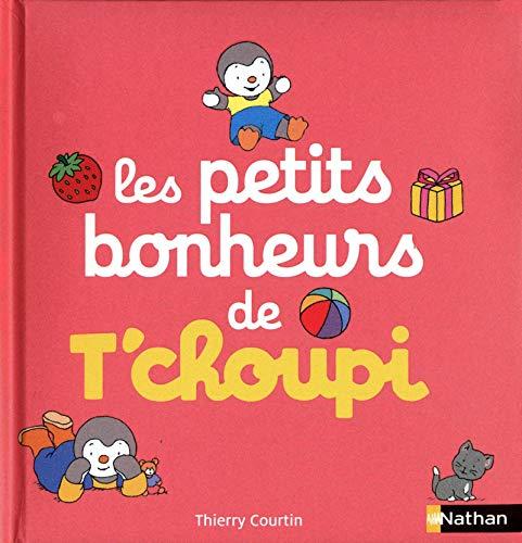 Les petits bonheurs de T'choupi: Courtin, Thierry