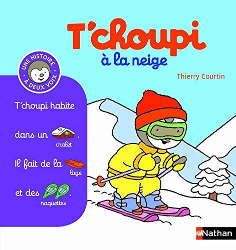 9782092537244: T'choupi à la neige (Histoire à deux voix)