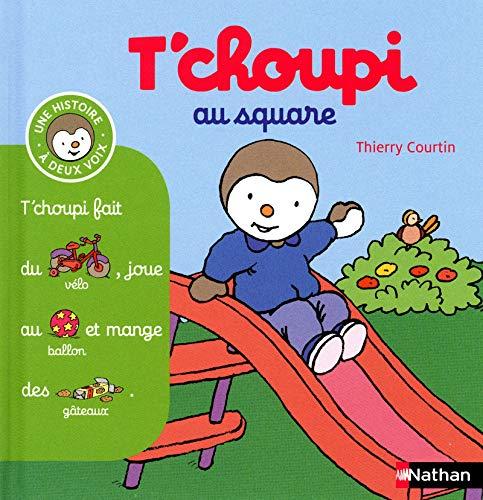 9782092537268: T'choupi Au Square (French Edition)