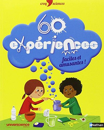 9782092537459: 60 expériences faciles et amusantes ! (Croq'Sciences)