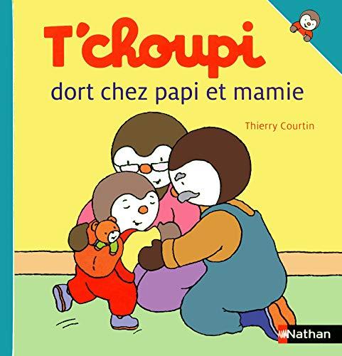 T'choupi dort chez papi et mamie - N° 48: Courtin, Thierry