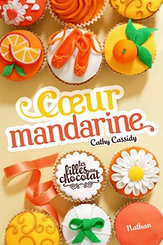 9782092540916: Les filles au chocolat, Tome 3 : Coeur mandarine