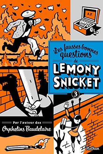 9782092541579: les fausses bonnes questions de Lemony Snicket t.3 ; ne devriez-vous pas être en classe ?