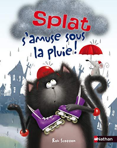 Splat s'amuse sous la pluie - N° 5: Scotton, Rob