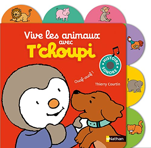 Vive les animaux avec T'choupi - Nº 11: Courtin, Thierry