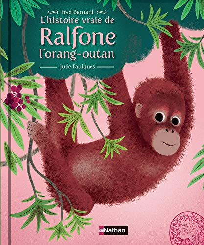 L'histoire vraie de Ralfone l'orang-outan: Bernard, Fred