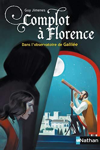 9782092549490: Complot à Florence : dans l'observatoire de Galilée