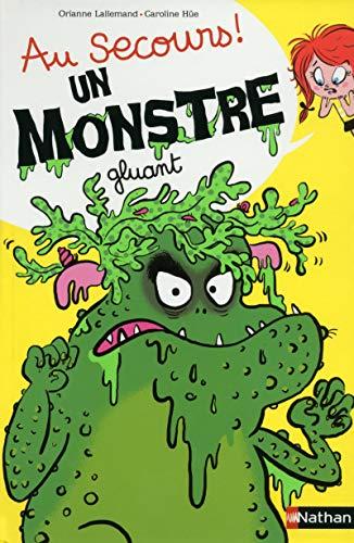 Au secours ! un monstre gluant: Lallemand, Orianne