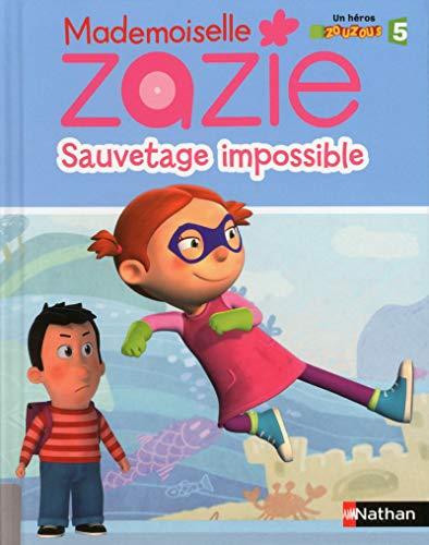 9782092552698: Mademoiselle Zazie - Sauvetage impossible