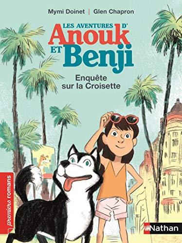 9782092556320: Anouk et Benji, enquête sur la Croisette - Roman Enquête - De 7 à 11 ans