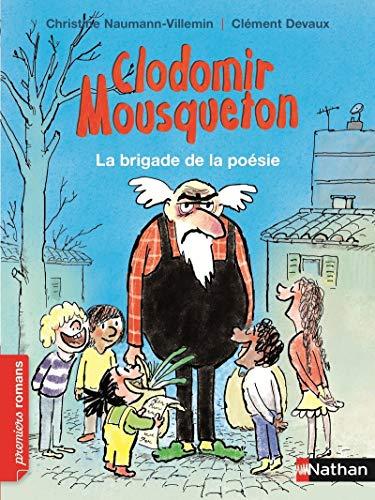Clodomir Mousqueton/La brigade de la poesie (Premiers: Naumann-Villemin, Christine
