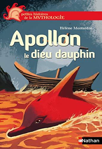 9782092558591: Apollon, le dieu dauphin - Petites histoires de la Mythologie - Dès 9 ans
