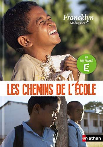 9782092559581: Les chemins de l'école. Francklyn - Madagascar